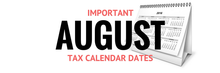 Tax Calendar – Important August 2016 Dates