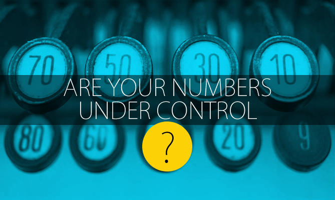 ARE YOUR NUMBERS UNDER CONTROL?