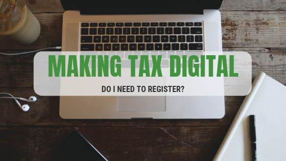 MAKING TAX DIGITAL Do I need to register?